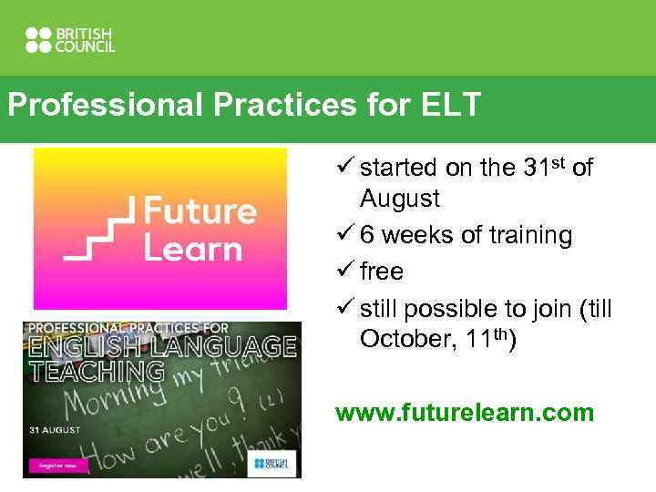 Professional Practices for ELT ü started on the 31 st of August ü 6