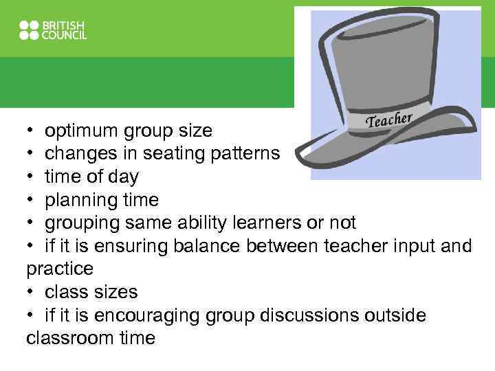• optimum group size • changes in seating patterns • time of day
