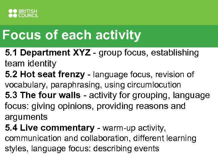 Focus of each activity 5. 1 Department XYZ - group focus, establishing team identity