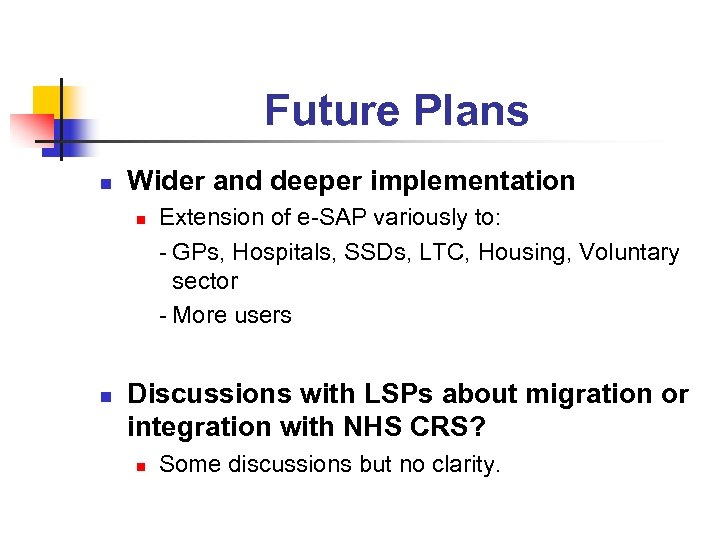 Future Plans n Wider and deeper implementation n n Extension of e-SAP variously to: