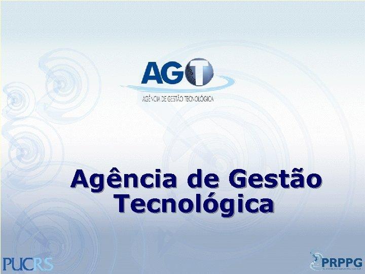 Agência de Gestão Tecnológica