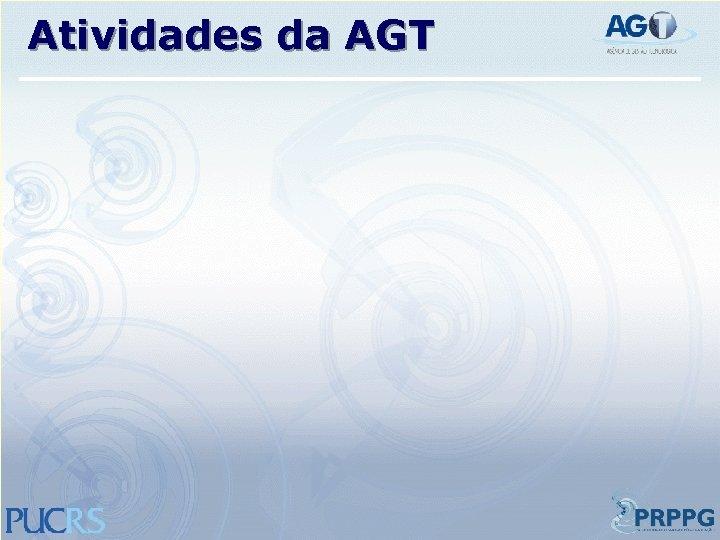 Atividades da AGT