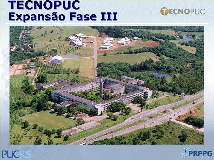 TECNOPUC Expansão Fase III