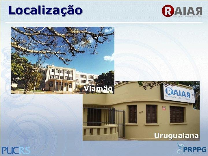 Localização Viamão Uruguaiana