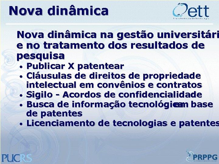 Nova dinâmica na gestão universitári e no tratamento dos resultados de pesquisa • •