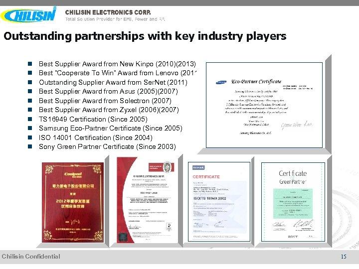 Outstanding partnerships with key industry players n n n n n Best Supplier Award