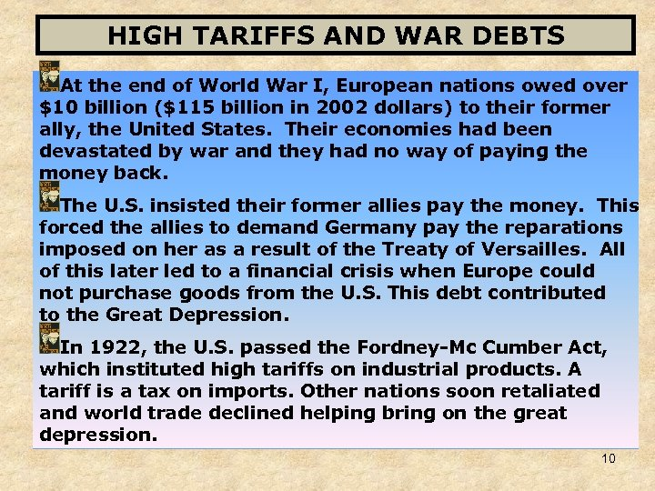 HIGH TARIFFS AND WAR DEBTS At the end of World War I, European nations