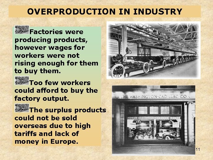 OVERPRODUCTION IN INDUSTRY Factories were producing products, however wages for workers were not rising