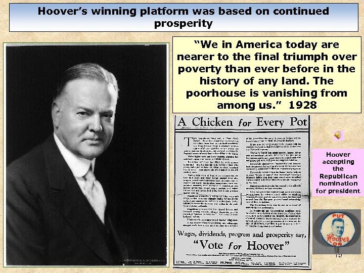 "Hoover's winning platform was based on continued prosperity ""We in America today are nearer"
