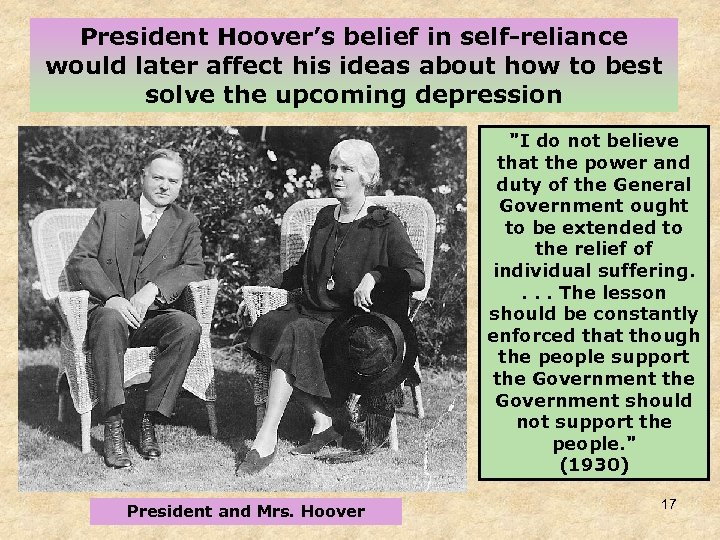 President Hoover's belief in self-reliance would later affect his ideas about how to best
