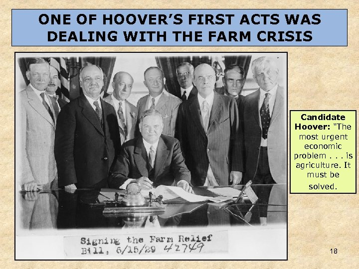 ONE OF HOOVER'S FIRST ACTS WAS DEALING WITH THE FARM CRISIS Candidate Hoover: