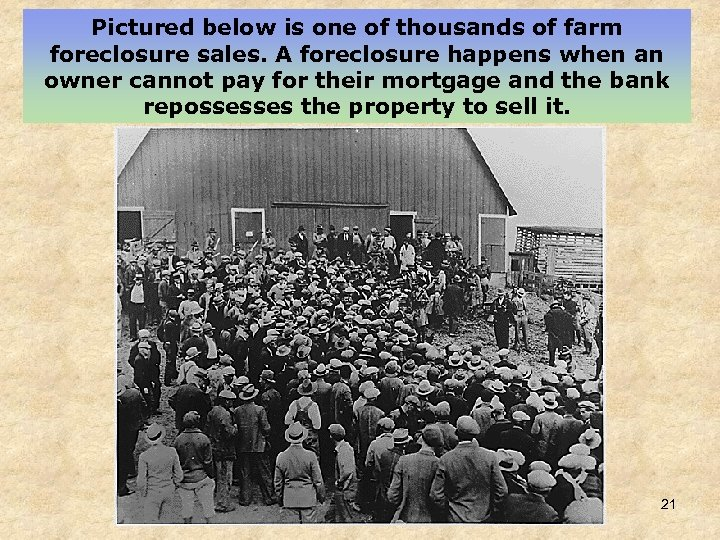 Pictured below is one of thousands of farm foreclosure sales. A foreclosure happens when