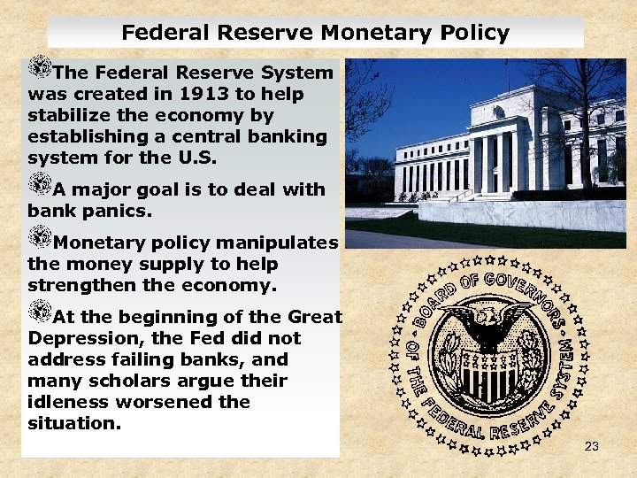 Federal Reserve Monetary Policy The Federal Reserve System was created in 1913 to help