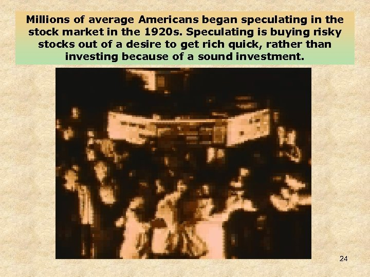 Millions of average Americans began speculating in the stock market in the 1920 s.
