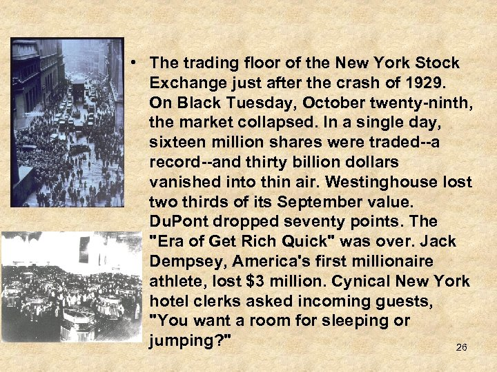 • The trading floor of the New York Stock Exchange just after the