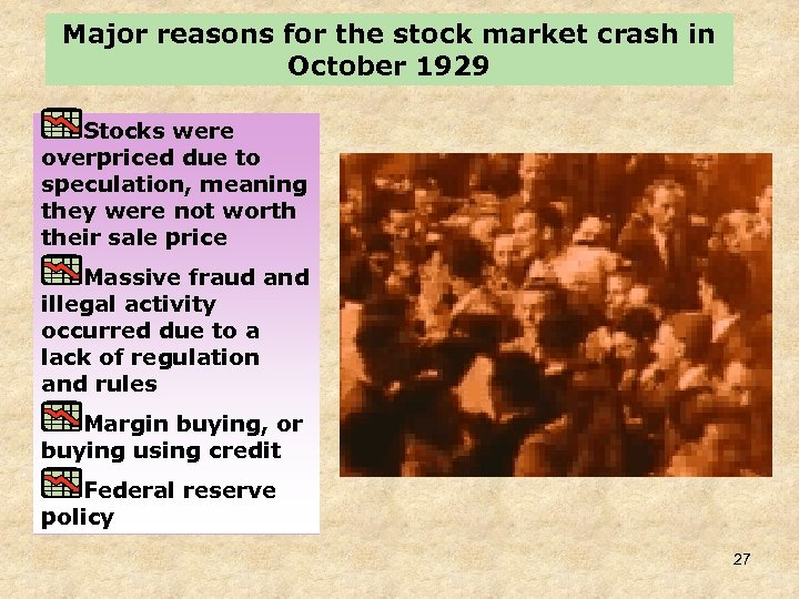 Major reasons for the stock market crash in October 1929 Stocks were overpriced due