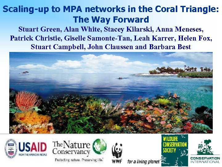 Scaling-up to MPA networks in the Coral Triangle: The Way Forward Stuart Green, Alan