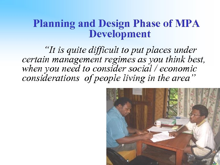 "Planning and Design Phase of MPA Development ""It is quite difficult to put places"