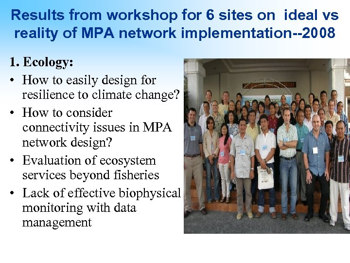 Results from workshop for 6 sites on ideal vs reality of MPA network implementation--2008