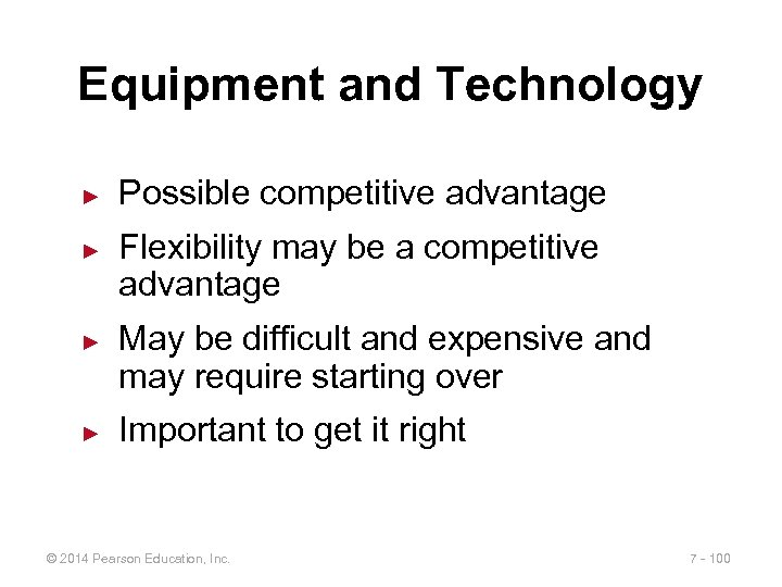 Equipment and Technology ► ► Possible competitive advantage Flexibility may be a competitive advantage