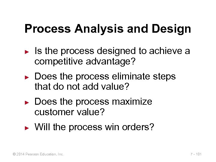 Process Analysis and Design ► ► Is the process designed to achieve a competitive