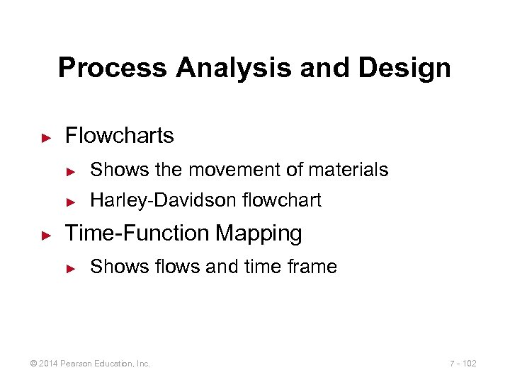 Process Analysis and Design ► Flowcharts ► ► ► Shows the movement of materials