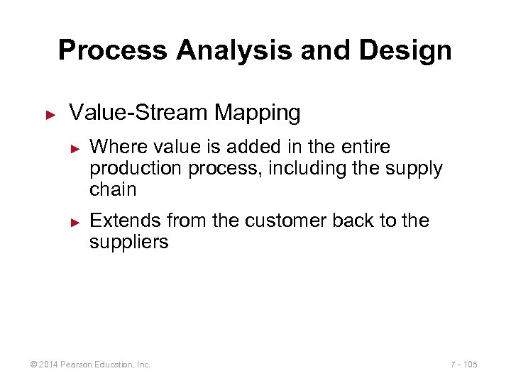 Process Analysis and Design ► Value-Stream Mapping ► ► Where value is added in