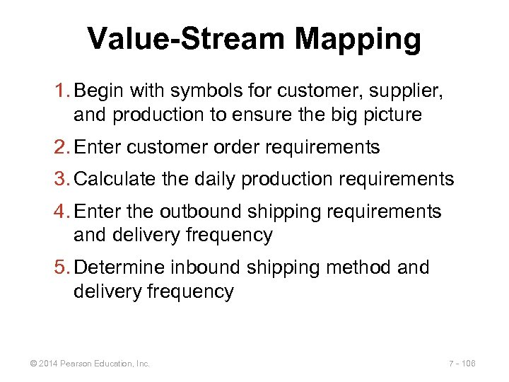 Value-Stream Mapping 1. Begin with symbols for customer, supplier, and production to ensure the