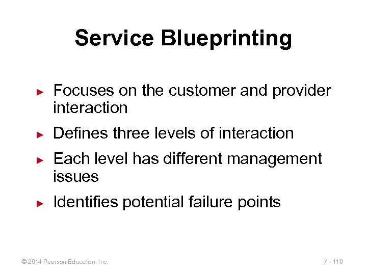 Service Blueprinting ► ► Focuses on the customer and provider interaction Defines three levels