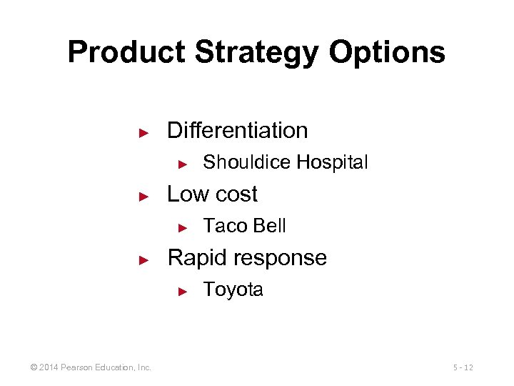 Product Strategy Options ► Differentiation ► ► Low cost ► ► Taco Bell Rapid