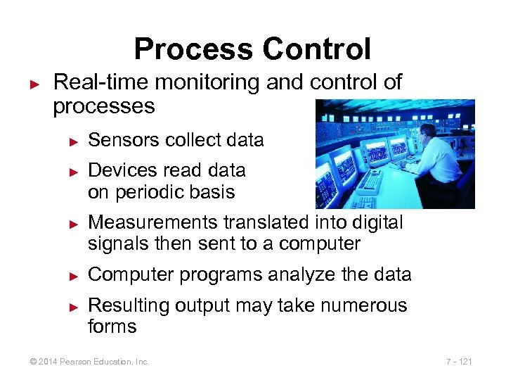 Process Control ► Real-time monitoring and control of processes ► ► ► Sensors collect