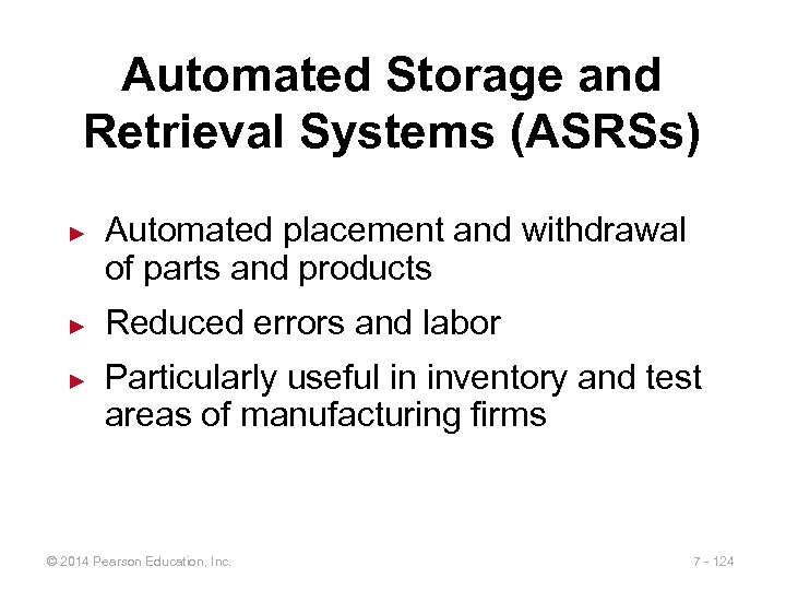 Automated Storage and Retrieval Systems (ASRSs) ► ► ► Automated placement and withdrawal of