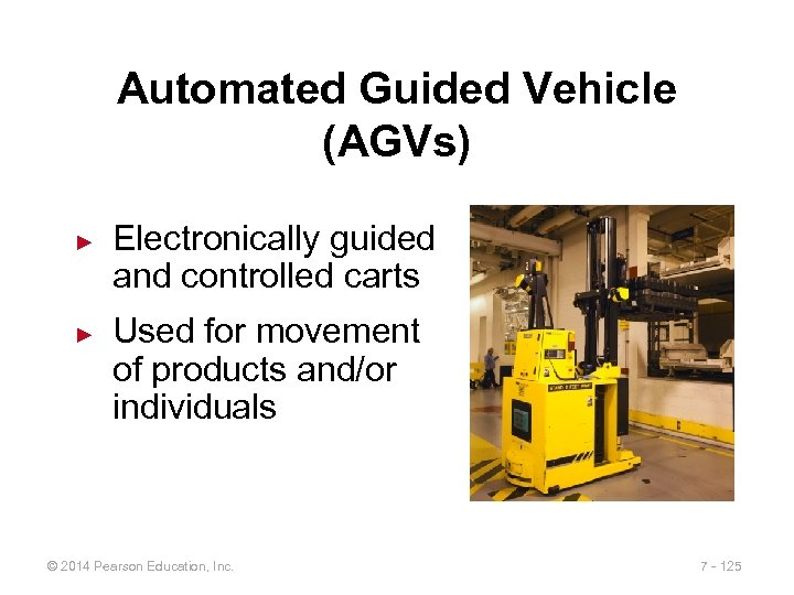 Automated Guided Vehicle (AGVs) ► ► Electronically guided and controlled carts Used for movement