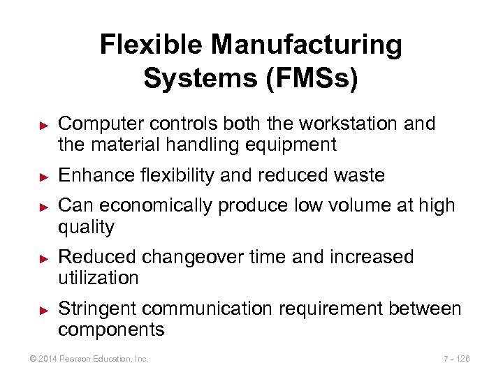 Flexible Manufacturing Systems (FMSs) ► ► ► Computer controls both the workstation and the