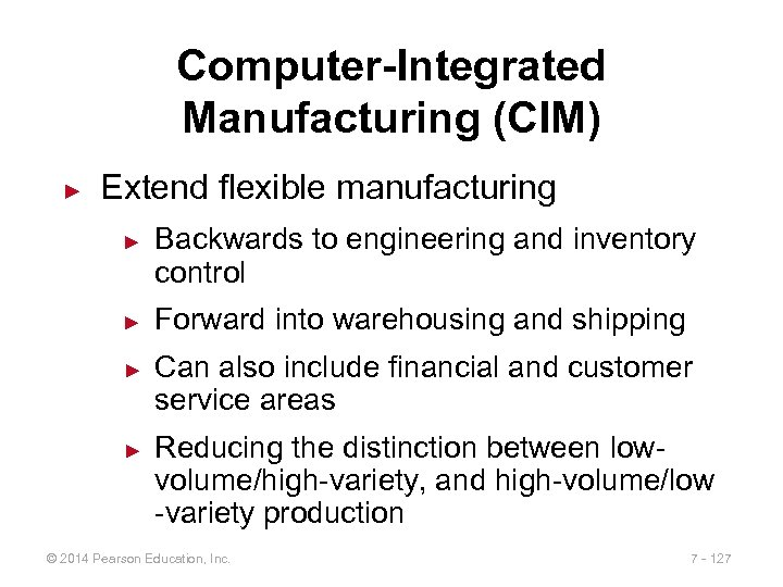 Computer-Integrated Manufacturing (CIM) ► Extend flexible manufacturing ► ► Backwards to engineering and inventory