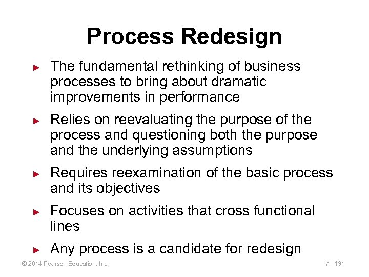 Process Redesign ► ► ► The fundamental rethinking of business processes to bring about