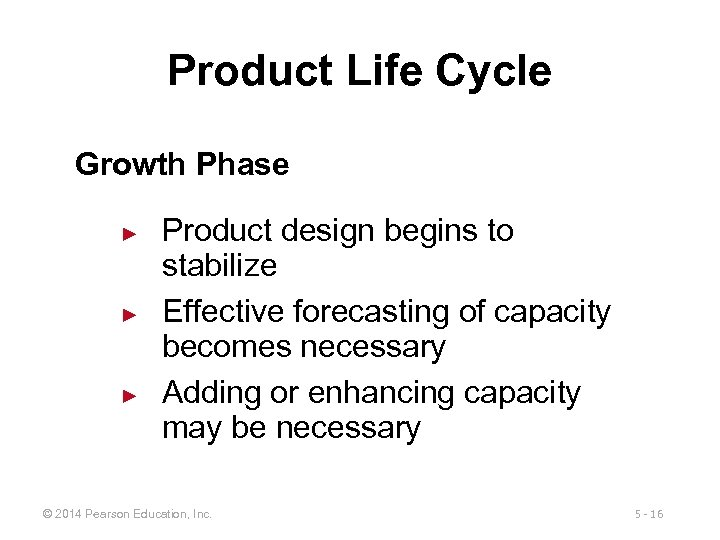 Product Life Cycle Growth Phase ► ► ► Product design begins to stabilize Effective