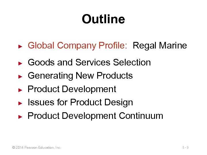 Outline ► ► ► Global Company Profile: Regal Marine Goods and Services Selection Generating