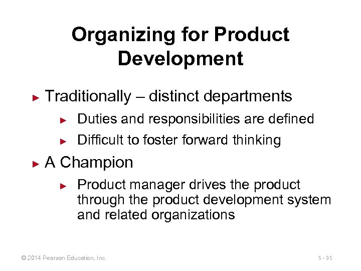 Organizing for Product Development ► Traditionally – distinct departments ► ► ► Duties and