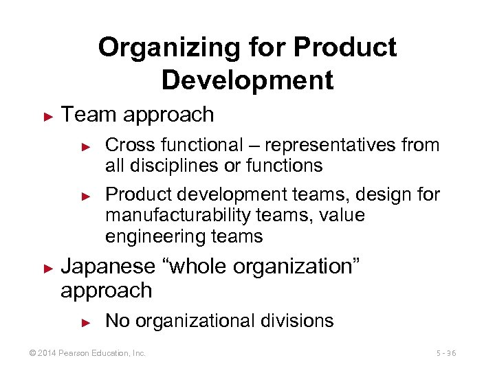 Organizing for Product Development ► Team approach ► ► ► Cross functional – representatives