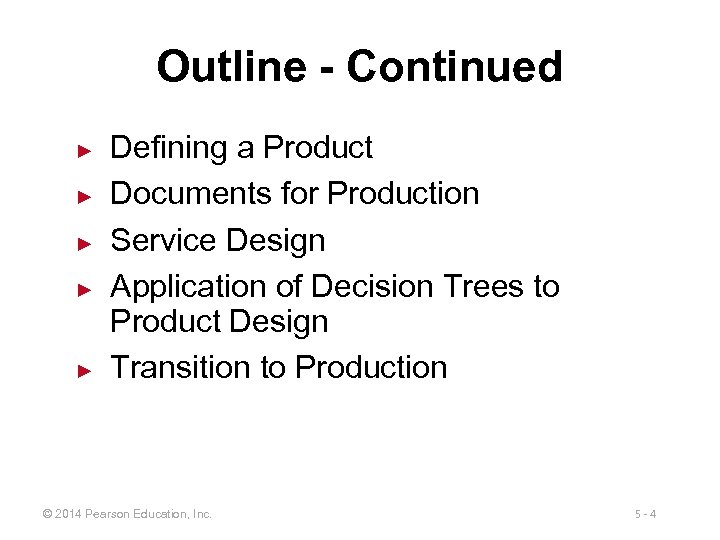 Outline - Continued ► ► ► Defining a Product Documents for Production Service Design