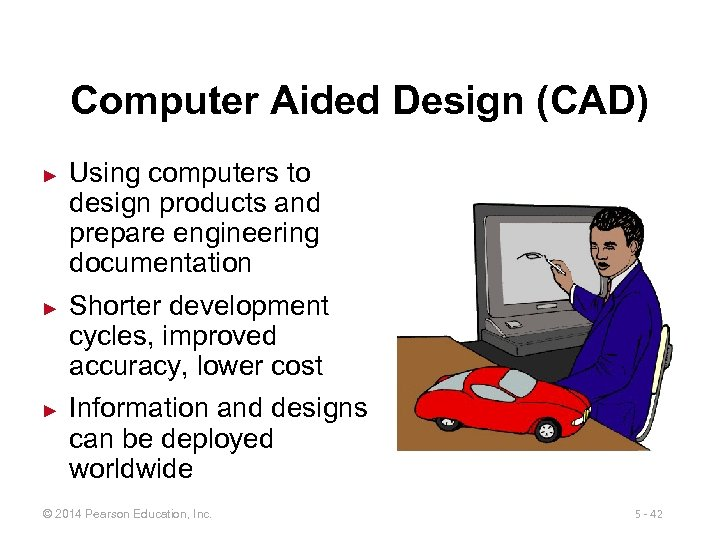 Computer Aided Design (CAD) ► ► ► Using computers to design products and prepare