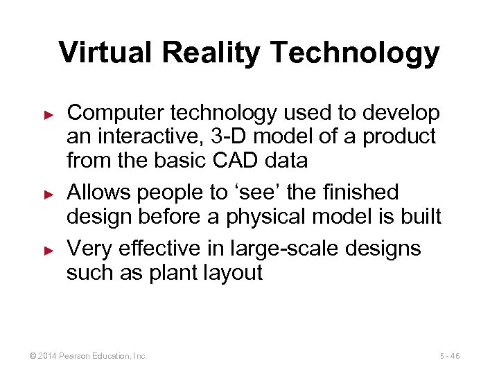 Virtual Reality Technology ► ► ► Computer technology used to develop an interactive, 3