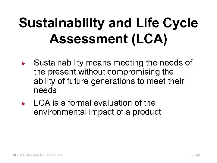 Sustainability and Life Cycle Assessment (LCA) ► ► Sustainability means meeting the needs of