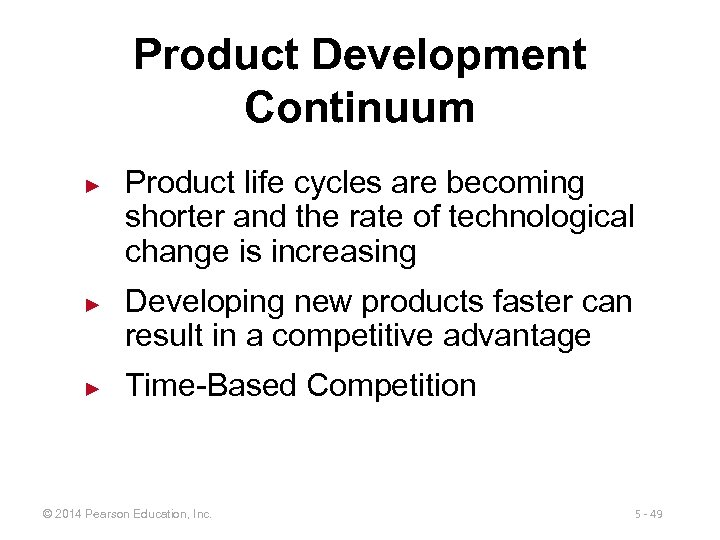 Product Development Continuum ► ► ► Product life cycles are becoming shorter and the