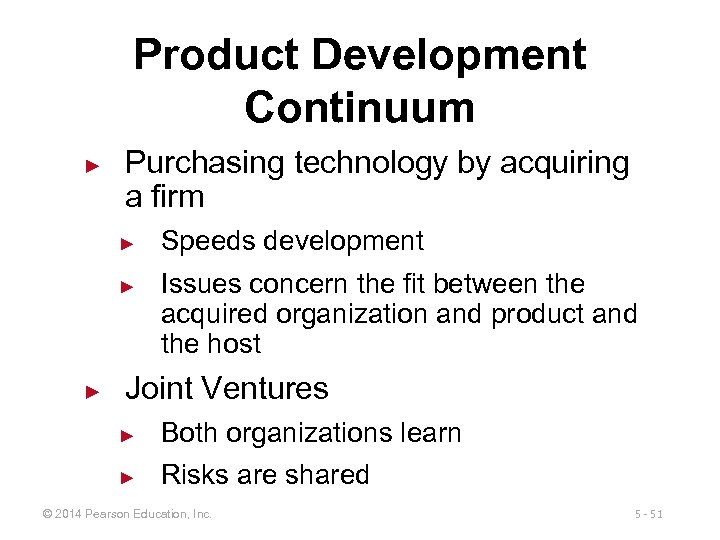 Product Development Continuum ► Purchasing technology by acquiring a firm ► ► ► Speeds