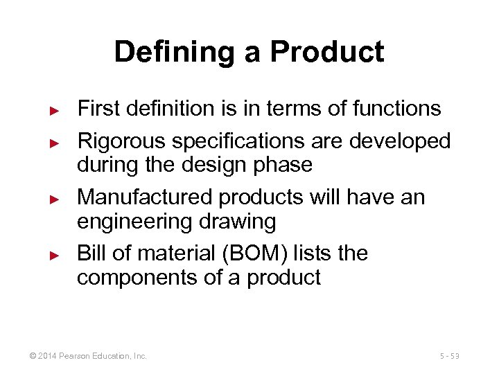 Defining a Product ► ► First definition is in terms of functions Rigorous specifications