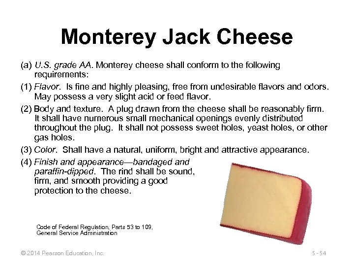 Monterey Jack Cheese (a) U. S. grade AA. Monterey cheese shall conform to the
