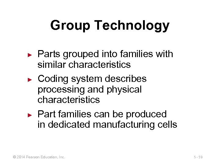 Group Technology ► ► ► Parts grouped into families with similar characteristics Coding system