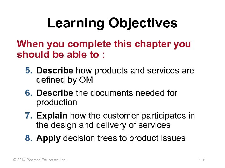 Learning Objectives When you complete this chapter you should be able to : 5.